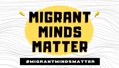 Migrant Minds Matter
