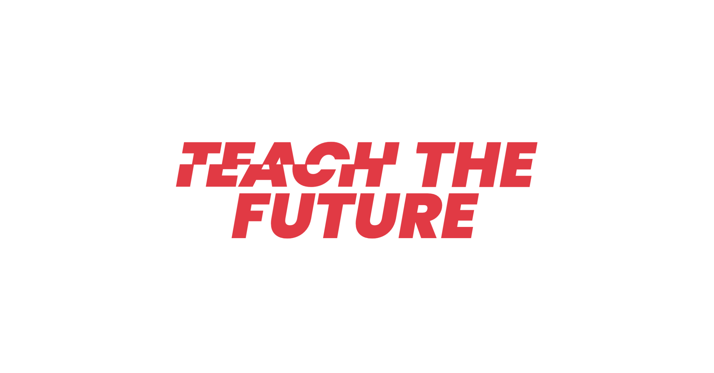 Teach the future